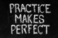 """Practice makes perfect"""
