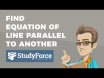 How to find the equation of a line that is parallel to a line passing through a point