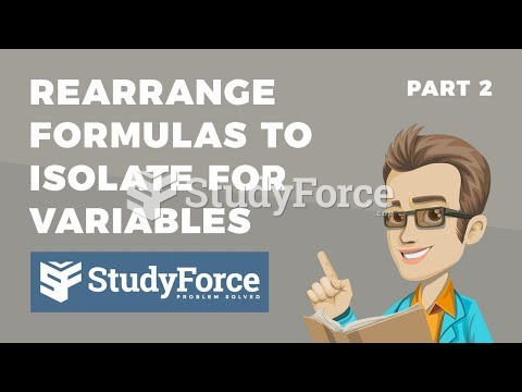 How to rearrange formulas to isolate for a variable (Part 2)