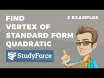 How to quickly find the vertex of a quadratic equation that is in standard form