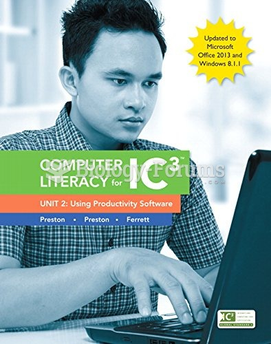 Computer Literacy for IC3, Unit 2: Using Productivity Software, Update to Office 2013 & Windows ...